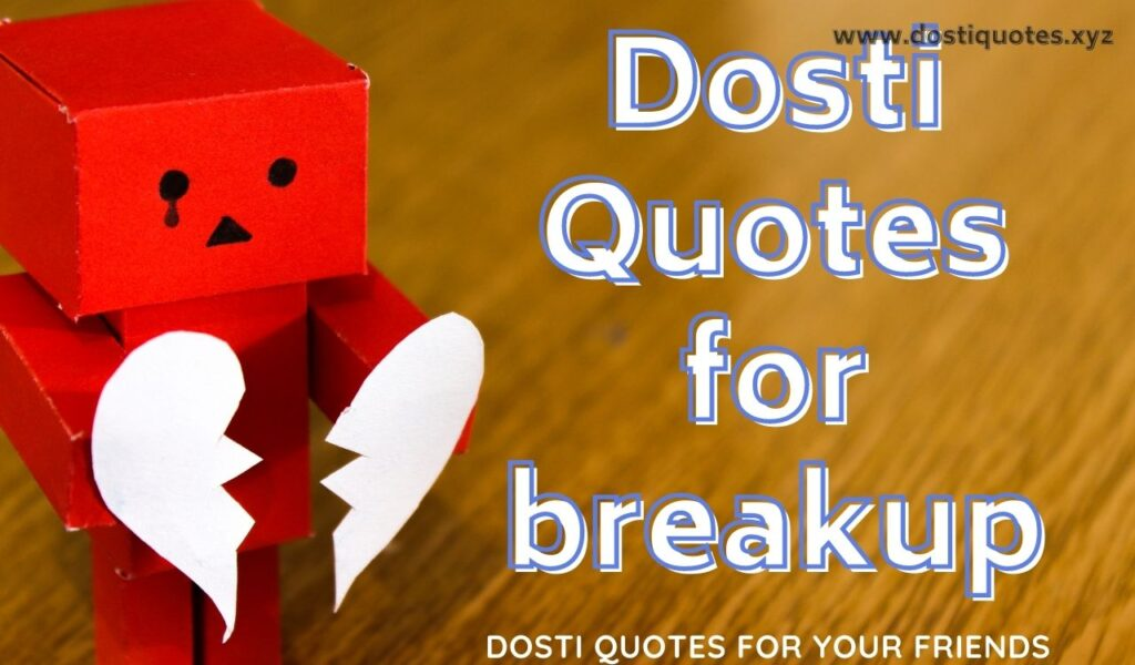 when you breakup use our dosti quotes