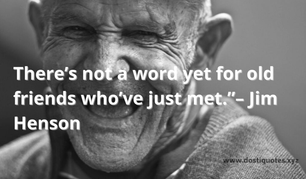 Dosti Quote about Meeting an old friend